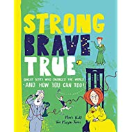 Strong Brave True: How Scots Changed the World and How You Can Too!