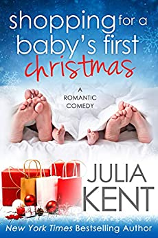 Shopping for a Baby's First Christmas by [Julia Kent]