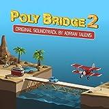 Poly Bridge 2 (Original Soundtrack)