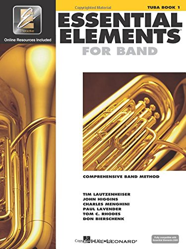 Essential Elements for Band - Tuba Book 1 with EEi: Tuba in C (B.C.) (Essential Elements 2000 Comprehensive Band Method)