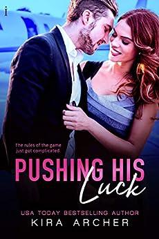 Pushing His Luck (Winning The Billionaire Book 4) by [Kira Archer]