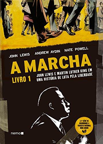 A Marcha: Livro 1 - John Lewis e Martin Luther King em uma história de luta pela liberdade
