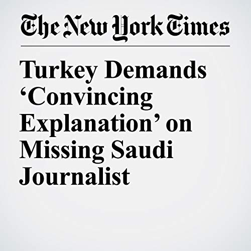 Turkey Demands 'Convincing Explanation' on Missing Saudi Journalist copertina