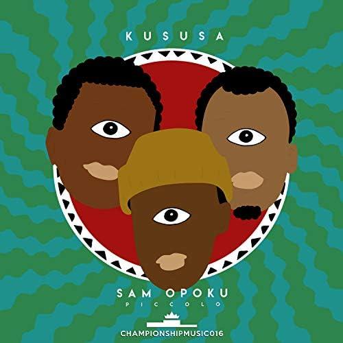 Kususa & Sam Opoku