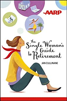 The Single Woman's Guide to Retirement by [Jan Cullinane]