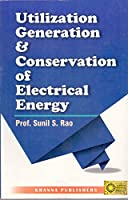 Utilization Generation & Conservation of Electrical Energy