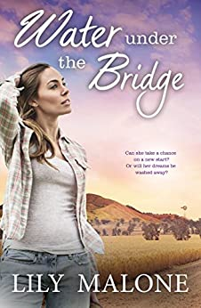Water Under The Bridge (The Chalk Hill Series Book 1) by [Lily Malone]