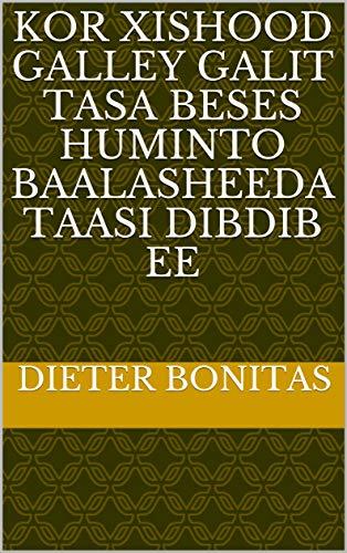 kor xishood galley galit tasa beses huminto baalasheeda taasi dibdib ee (Italian Edition)