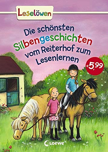 Leselöwen - Das Original - Die schönsten Silbengeschichten vom Reiterhof zum Lesenlernen: Erstlesebuch mit farbiger Silbentrennung für Kinder ab 6 Jahre