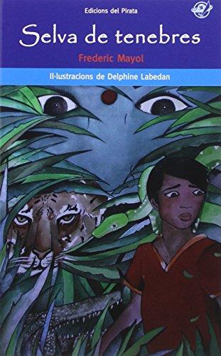 Selva de tenebres: Llibre per a nens de 12 anys en català: Aventures i misteri a l'Índia: 45 (El Pirata Blau)