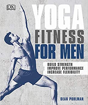 Yoga Fitness for Men  Build Strength Improve Performance and Increase Flexibility