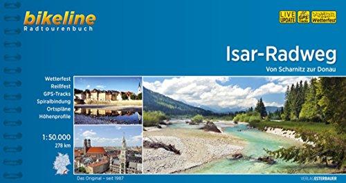 Isar-Radweg: Von Scharnitz zur Donau, 278 km, 1:50.000, wetterfest/reißfest, GPS-Tracks Download, LiveUpdate (Bikeline Radtourenbücher)