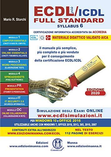 ECDL più/ICDL Full Standard Syllabus 6. Per Windows 10 e 7; Office 2016, 2019,2013,365,2010 e 2007.