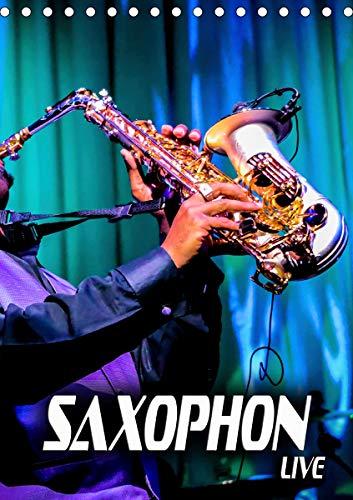Saxophon live (Tischkalender 2021 DIN A5 hoch)