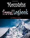 Mountains Travel Logbook: Live dangerously but free!