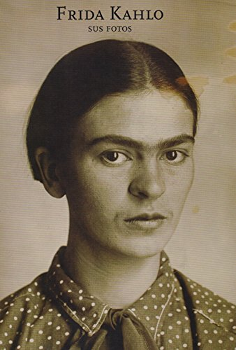 Frida Kahlo : sus fotos