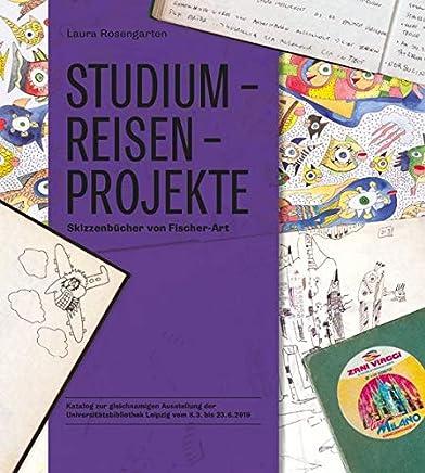 Studium - Reisen - Projekte: Skizzenbücher von Fischer-Art