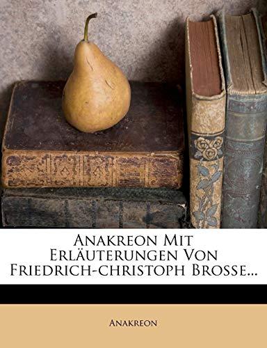 Anakreon: Anakreon mit Erläuterungen von Friedrich-Christoph