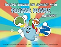 Floating Through the Alphabet With Flubble Bubble & Friends