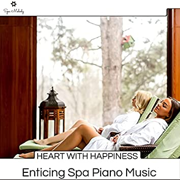 Heart With Happiness - Enticing Spa Piano Music