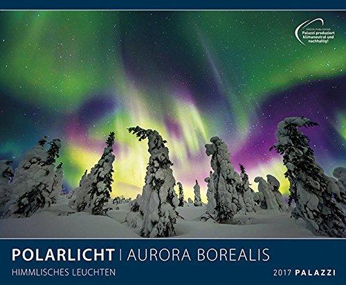 POLARLICHT: AURORA BOREALIS 2017 - Nordlicht - Fotokalender 60 x 50 cm