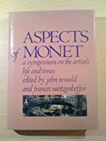 Aspects of Monet: A Symposium on the Artist's Life and Times