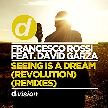 Seeing Is A Dream (Revolution) [feat. David Garza]