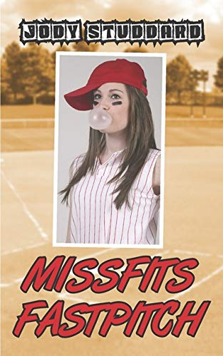 Missfits Fastpitch (Softball Star) (Volume 4)