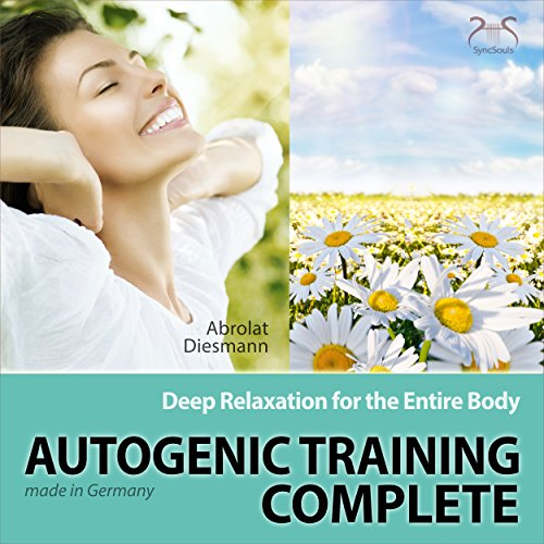 Autogenic Training Complete: Deep Relaxation for the Entire Body cover art