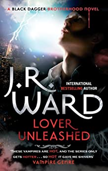 [J. R. Ward]のLover Unleashed: Number 9 in series (Black Dagger Brotherhood Series Book 10) (English Edition)