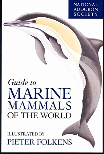 National Audubon Society Guide to Marine Mammals of the World (National Audubon Society Field Guides)