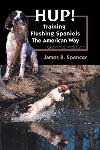HUP!: Training Flushing Spaniels The American Way