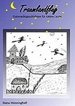 Traumlandflug: Gutenachtgeschichten für kleine Leute