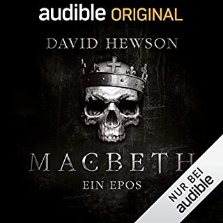 Macbeth: Ein Epos                   Autor:                                                                                                                                 David Hewson,                                                                                        A. J. Hartley                               Sprecher:                                                                                                                                 Tobias Kluckert,                                                                                        Claudia Urbschat-Mingues,                                                                                        Udo Schenk,                   und andere                 Spieldauer: 7 Std. und 40 Min.     3.110 Bewertungen     Gesamt 4,5