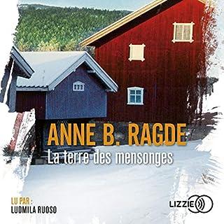 La terre des mensonges     La saga Neshov 1              De :                                                                                                                                 Anne B. Ragde                               Lu par :                                                                                                                                 Ludmila Ruoso                      Durée : 9 h et 27 min     5 notations     Global 4,0