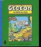 Gédéon au bord de l'eau (Collection La Ronde des animaux)