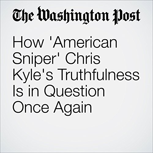 How 'American Sniper' Chris Kyle's Truthfulness Is in Question Once Again audiobook cover art