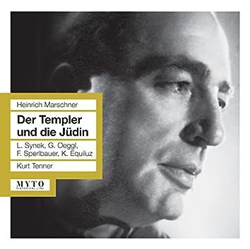 Marschner: Der Templer und die Judin (The Templar and the Jewess), Op. 60