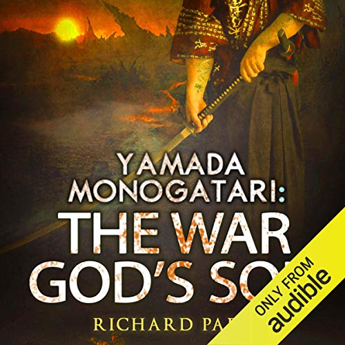 Yamada Monogatari: The War God's Son Audiobook By Richard Parks cover art