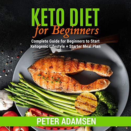 Keto Diet for Beginners     Complete Guide for Beginners to Start Ketogenic Lifestyle + Starter Meal Plan              By:                                                                                                                                 Peter Adamsen                               Narrated by:                                                                                                                                 Robert Plank                      Length: 3 hrs and 50 mins     25 ratings     Overall 5.0