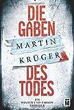 Die Gaben des Todes (Ein Winter-und-Parkov-Thriller, Band 1) - Martin Krüger