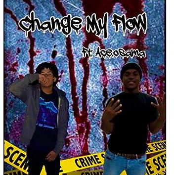 CHANGE MY FLOW