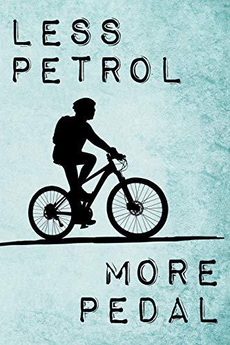 Less Petrol - More Pedal: Ökologisch inspiriertes Fahrrad Notizbuch für leidenschaftliche Biker