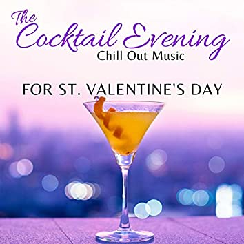 The Cocktail Evening - Chill Out Music For St. Valentine's Day