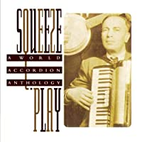 Squeeze Play: a World Accordio