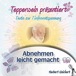 Tepperwein präsentiert: Abnehmen leicht gemacht (Texte zur Tiefenentspannung) Titelbild