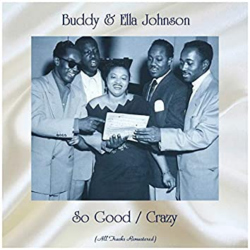 So Good / Crazy (feat. Buddy Johnson and His Orchestra) [All Tracks Remastered]