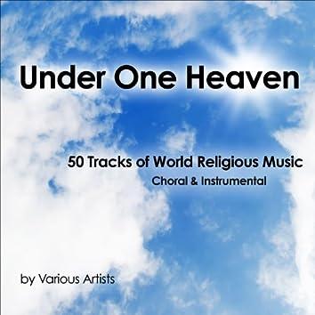 Under One Heaven (50 Tracks of World Religous Music - Choral & Instrumental)