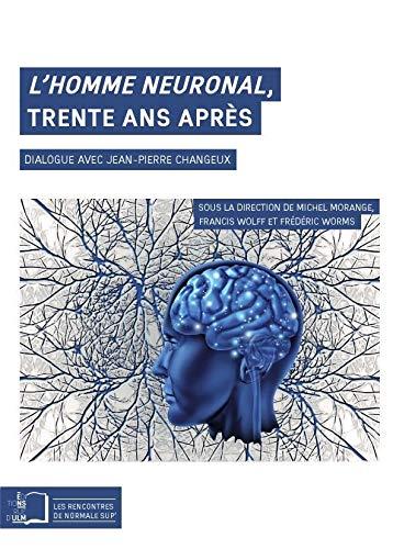 L' Homme Neuronal,Trente Ans Après