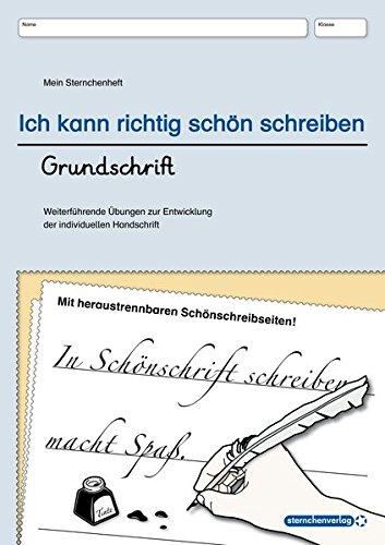Ich kann richtig schön schreiben - Grundschrift: Mein Sternchenheft: Weiterführende Übungen zur Entwicklung der individuellen Handschrift